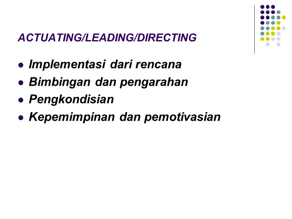 ACTUATING/LEADING/DIRECTING