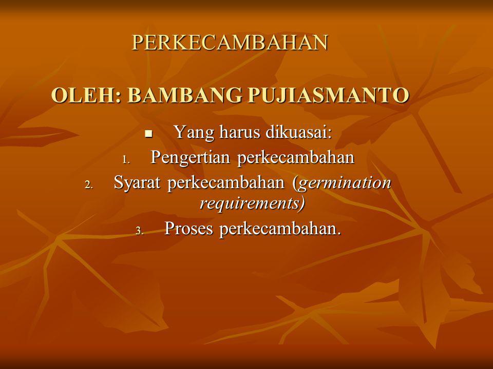 PERKECAMBAHAN OLEH: BAMBANG PUJIASMANTO