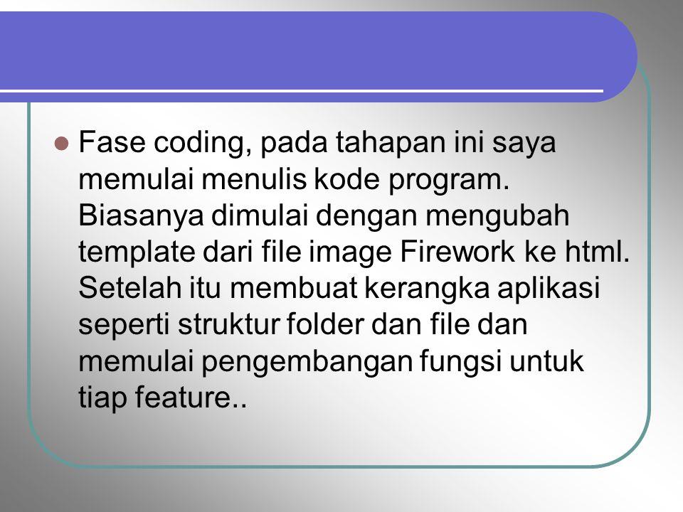 Fase coding, pada tahapan ini saya memulai menulis kode program