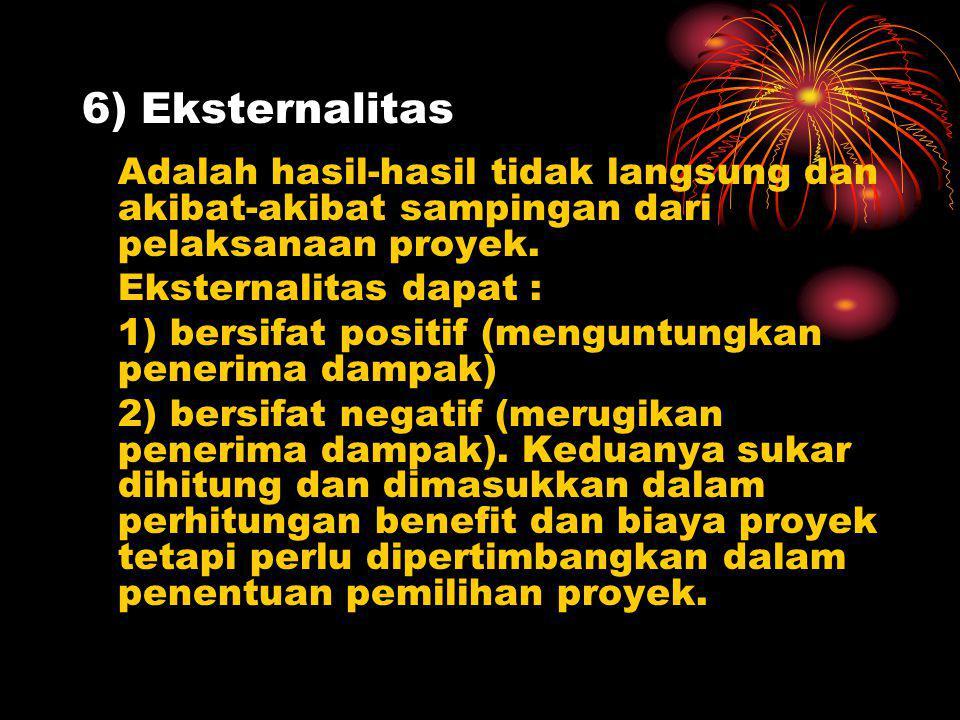 6) Eksternalitas Eksternalitas dapat :