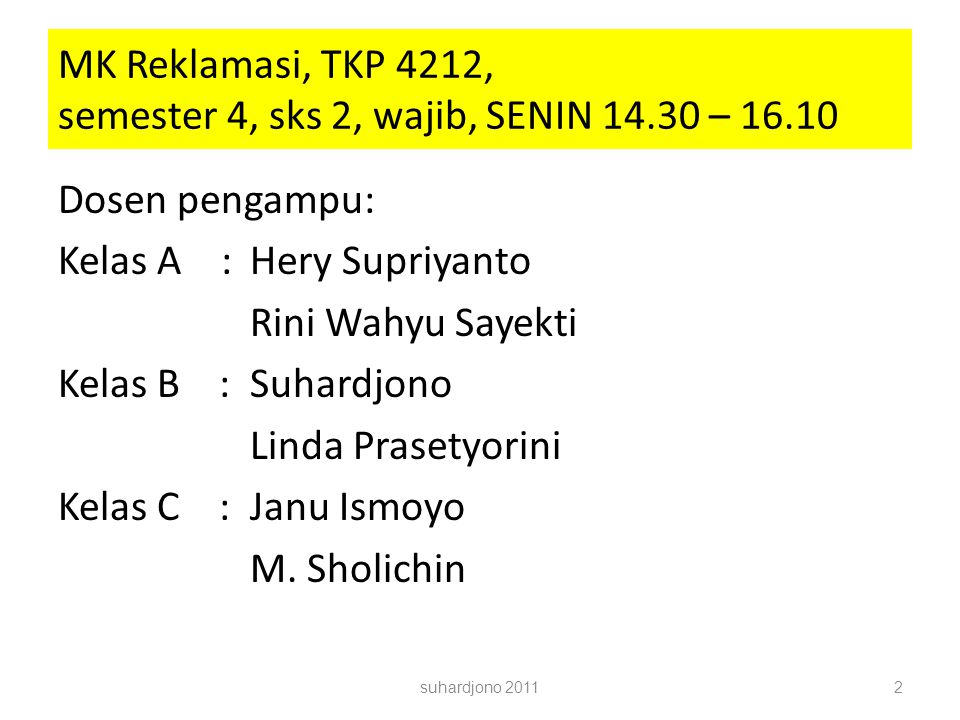 MK Reklamasi, TKP 4212, semester 4, sks 2, wajib, SENIN 14.30 – 16.10