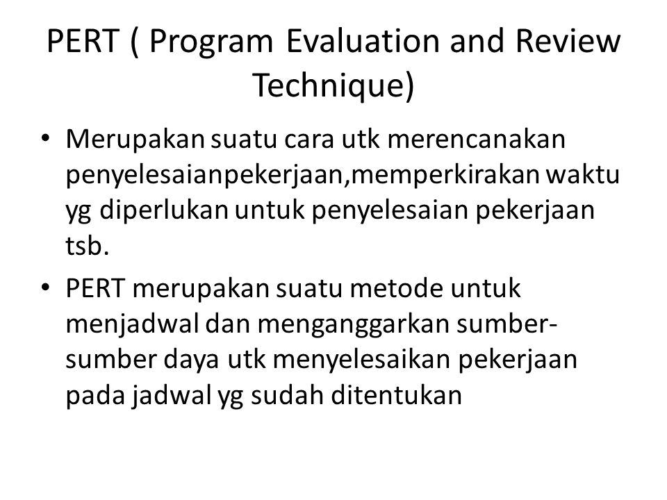 PERT ( Program Evaluation and Review Technique)