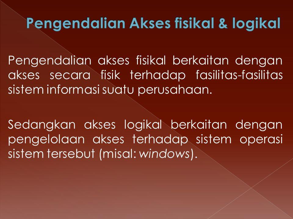 Pengendalian Akses fisikal & logikal