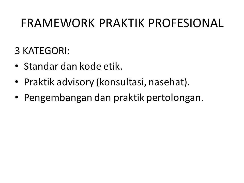 FRAMEWORK PRAKTIK PROFESIONAL