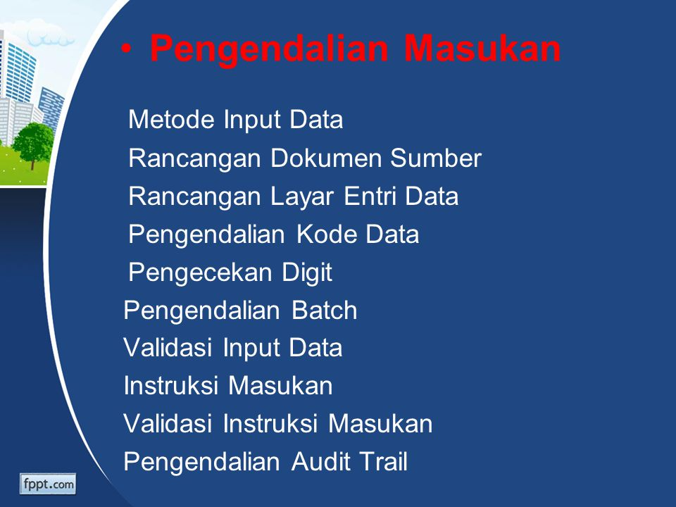 Pengendalian Masukan Metode Input Data Rancangan Dokumen Sumber