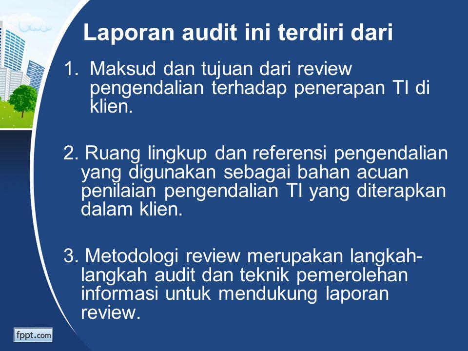 Laporan audit ini terdiri dari