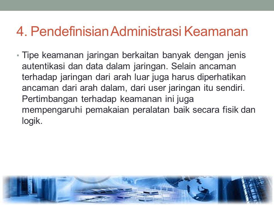 4. Pendefinisian Administrasi Keamanan