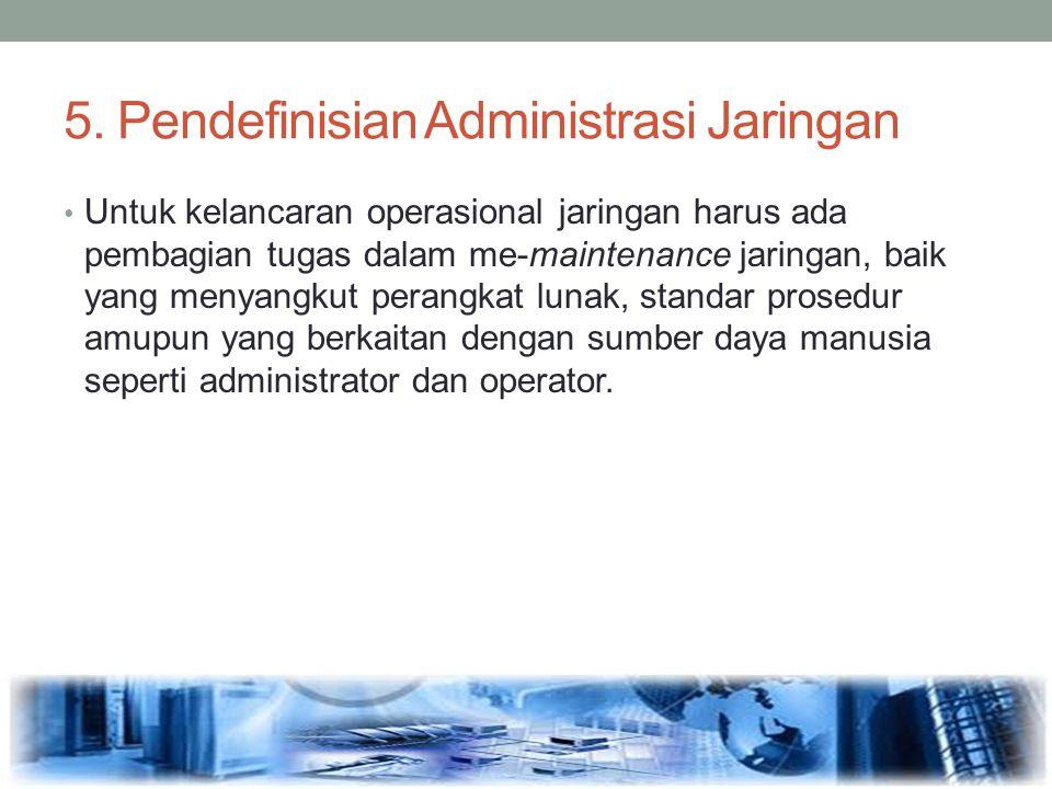 5. Pendefinisian Administrasi Jaringan