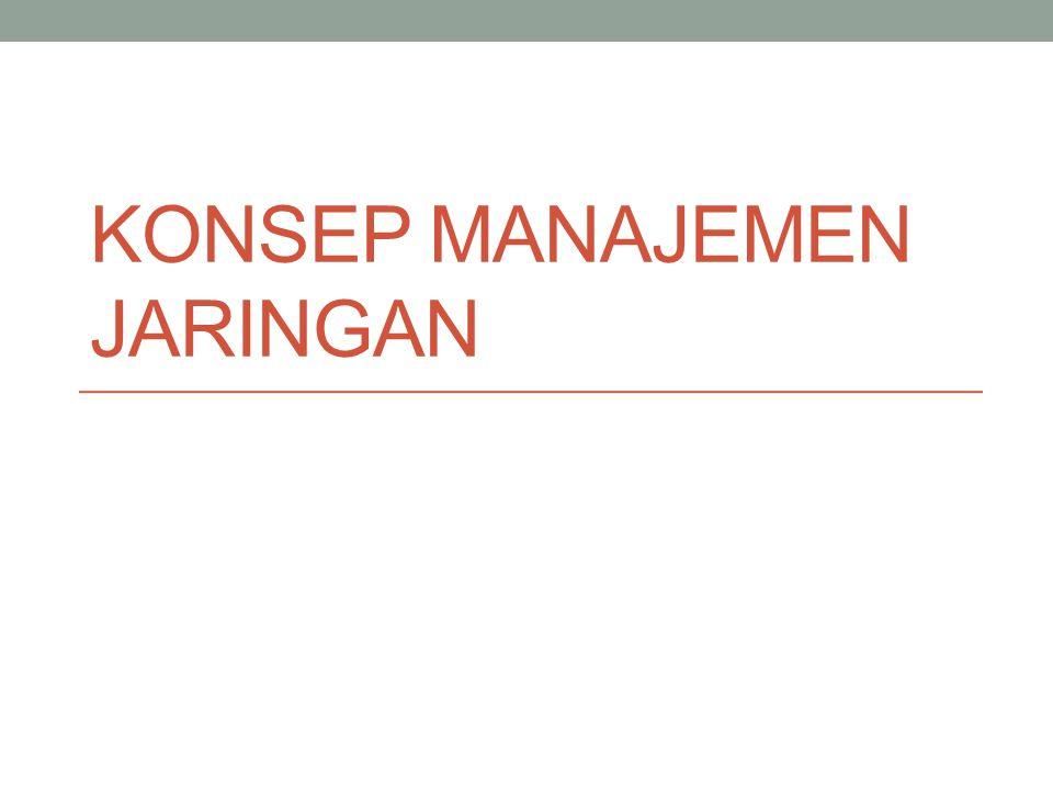 Konsep Manajemen Jaringan