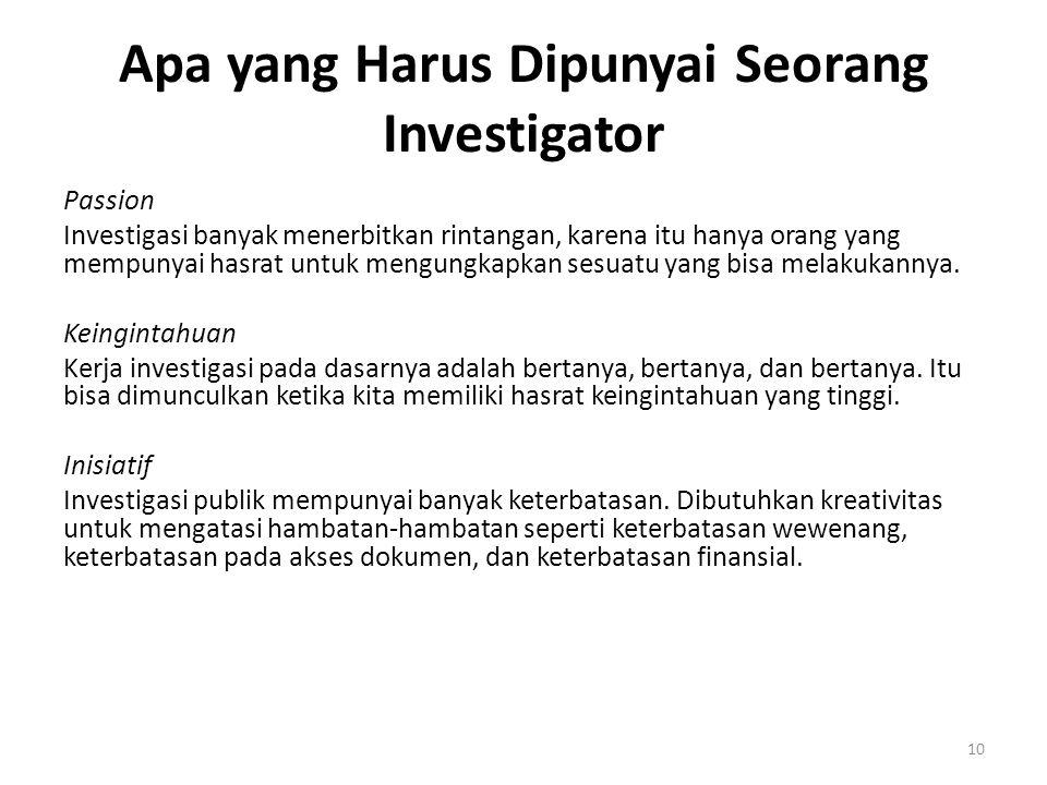 Apa yang Harus Dipunyai Seorang Investigator