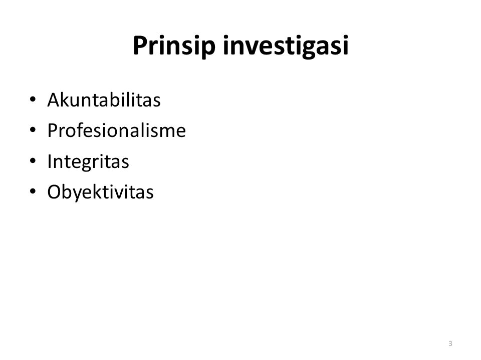 Prinsip investigasi Akuntabilitas Profesionalisme Integritas