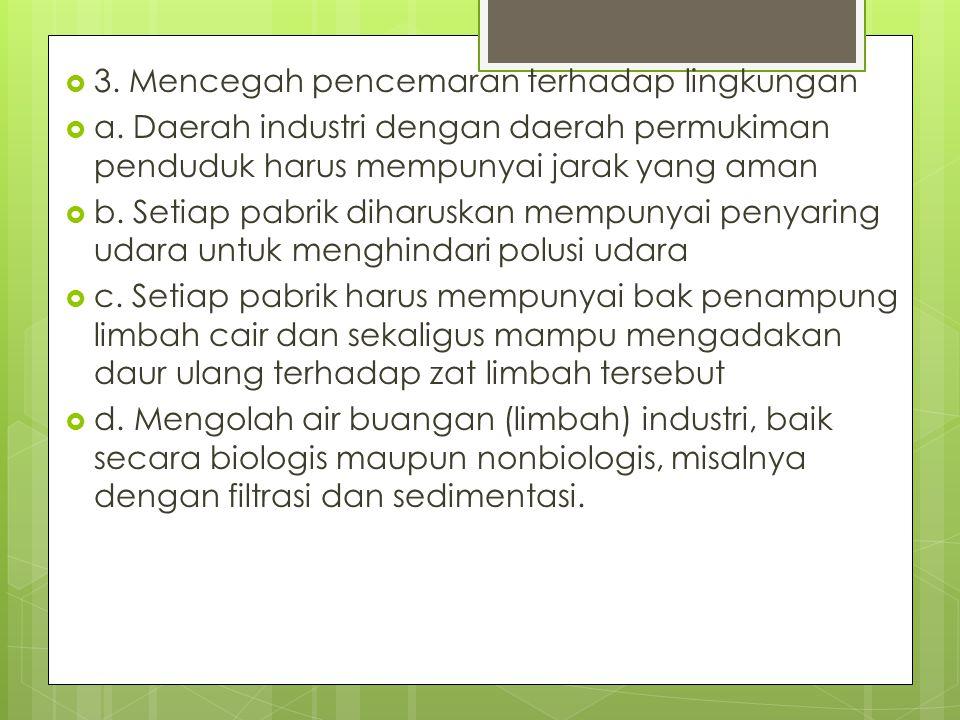 3. Mencegah pencemaran terhadap lingkungan