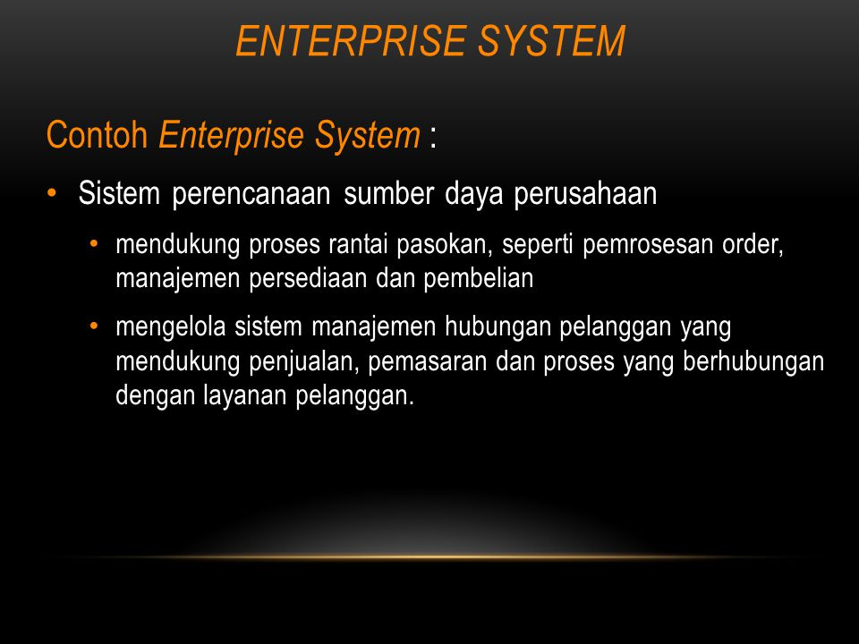 ENTERPRISE SYSTEM Contoh Enterprise System :