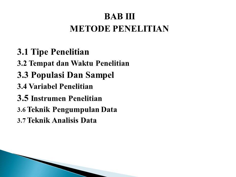 BAB III METODE PENELITIAN 3.1 Tipe Penelitian 3.3 Populasi Dan Sampel