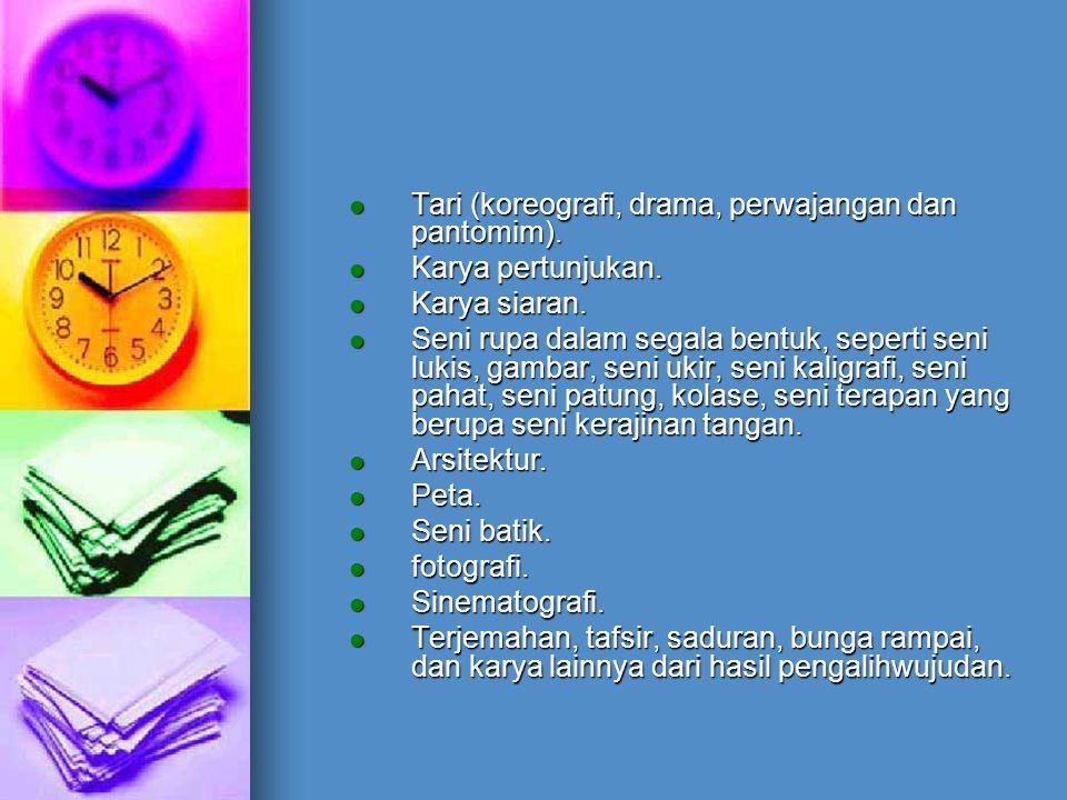 Tari (koreografi, drama, perwajangan dan pantomim).
