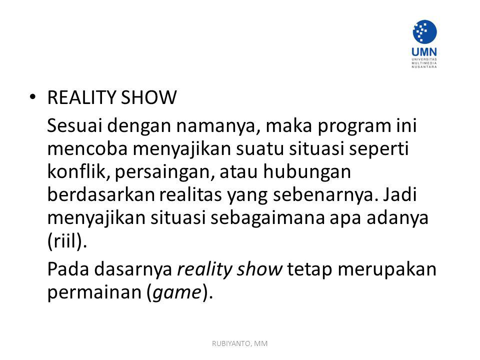 Pada dasarnya reality show tetap merupakan permainan (game).