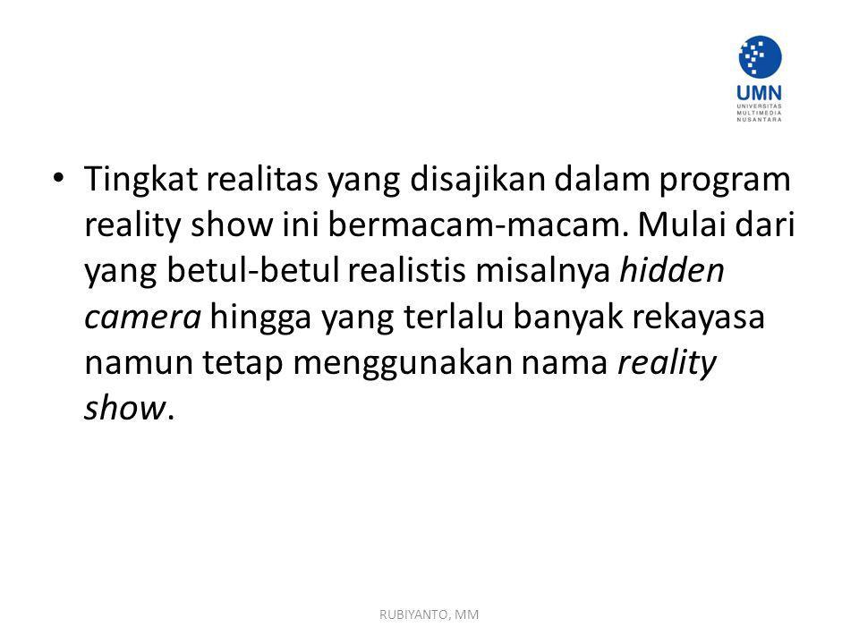 Tingkat realitas yang disajikan dalam program reality show ini bermacam-macam. Mulai dari yang betul-betul realistis misalnya hidden camera hingga yang terlalu banyak rekayasa namun tetap menggunakan nama reality show.