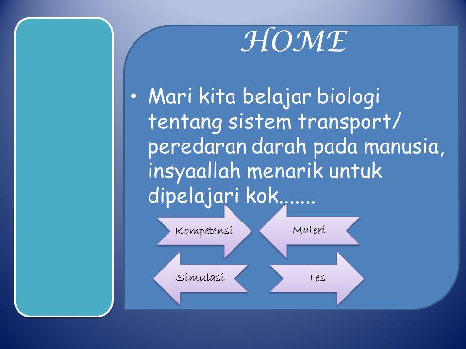 HOME Mari kita belajar biologi tentang sistem transport/ peredaran darah pada manusia, insyaallah menarik untuk dipelajari kok.......