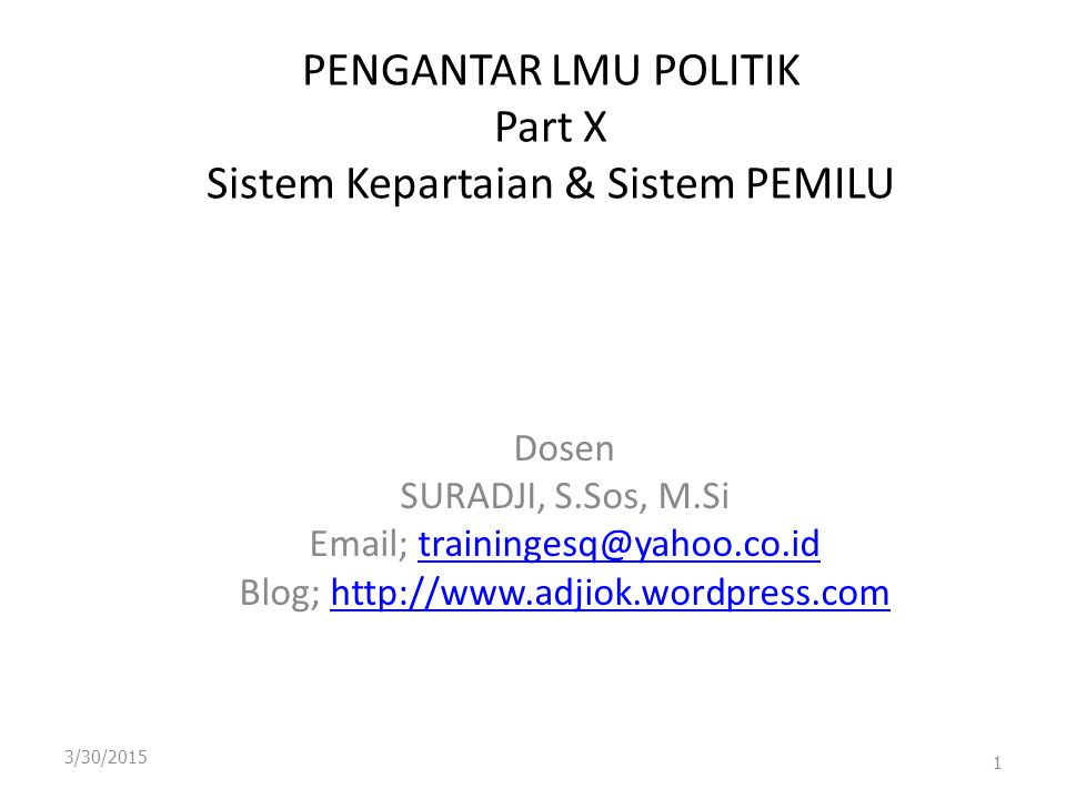 PENGANTAR LMU POLITIK Part X Sistem Kepartaian & Sistem PEMILU