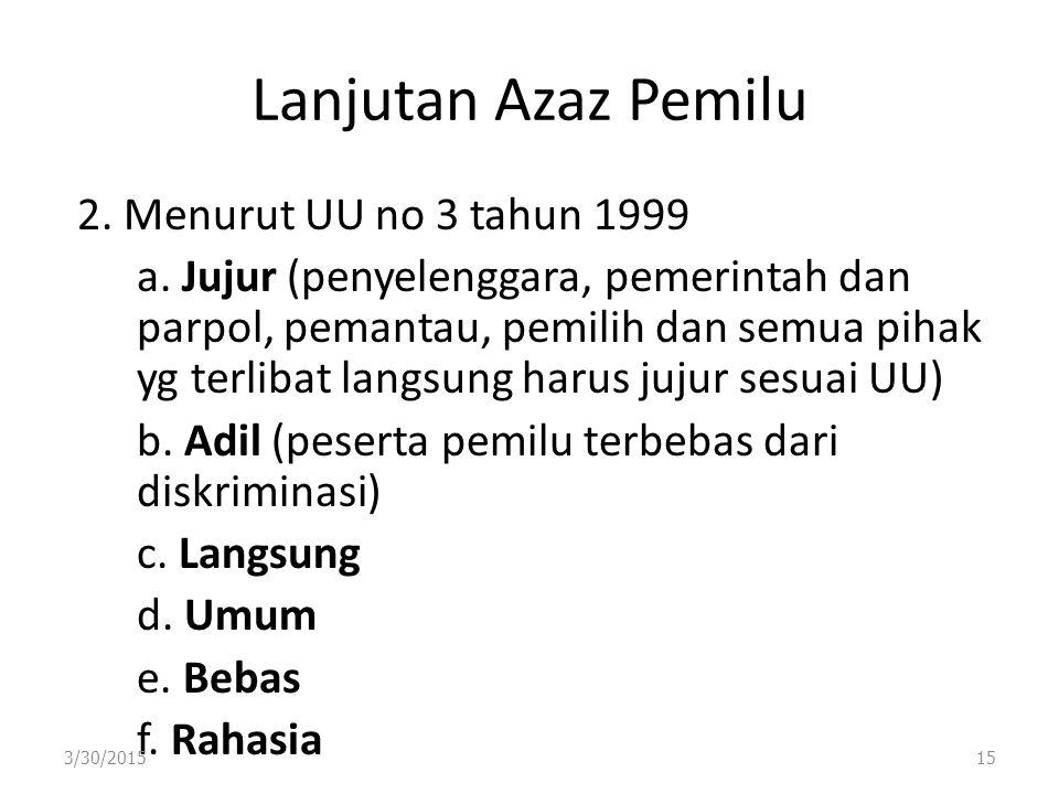 Lanjutan Azaz Pemilu 2. Menurut UU no 3 tahun 1999