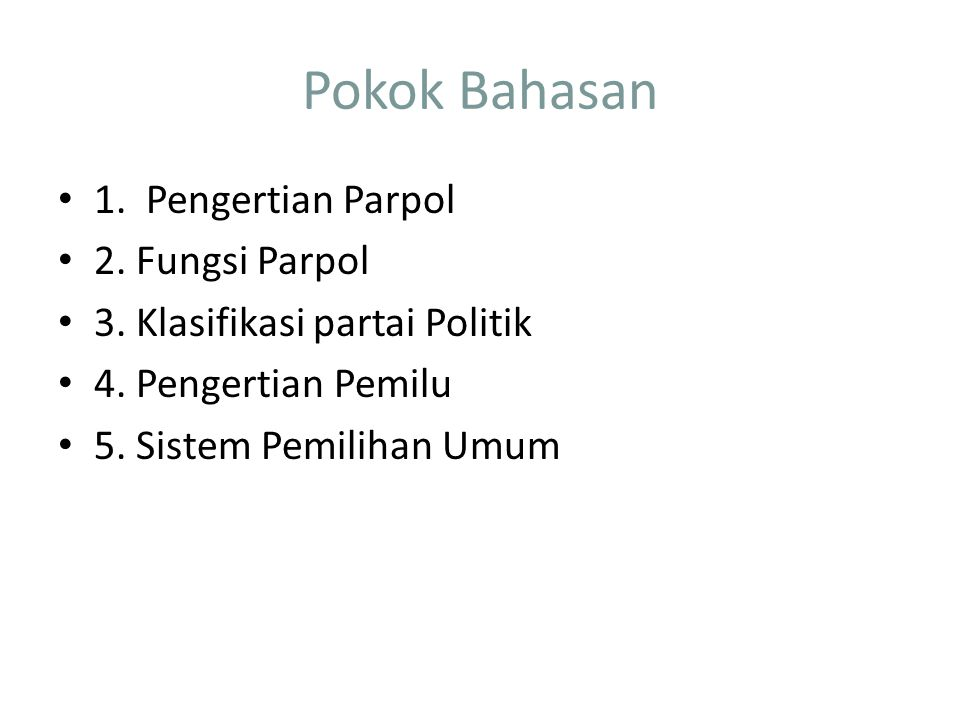 Pokok Bahasan 1. Pengertian Parpol 2. Fungsi Parpol