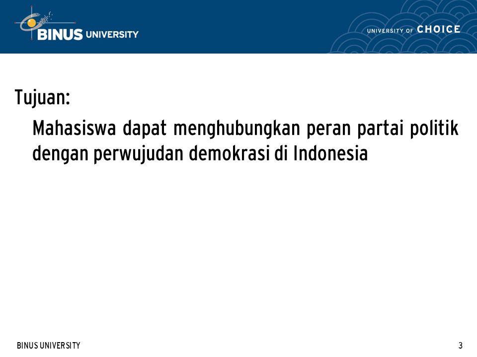 Tujuan: Mahasiswa dapat menghubungkan peran partai politik dengan perwujudan demokrasi di Indonesia.