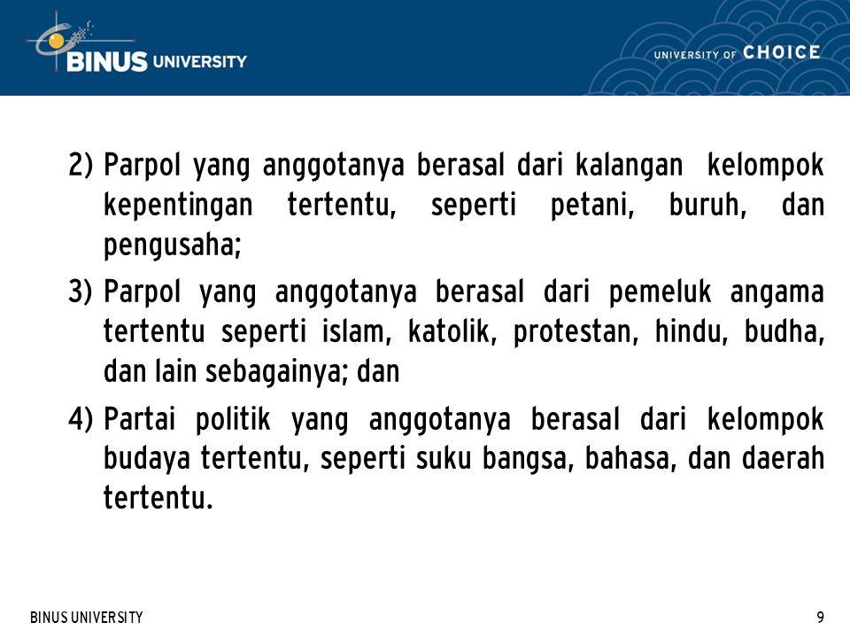 Parpol yang anggotanya berasal dari kalangan kelompok kepentingan tertentu, seperti petani, buruh, dan pengusaha;