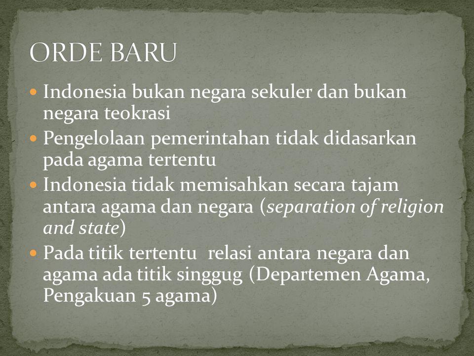 ORDE BARU Indonesia bukan negara sekuler dan bukan negara teokrasi