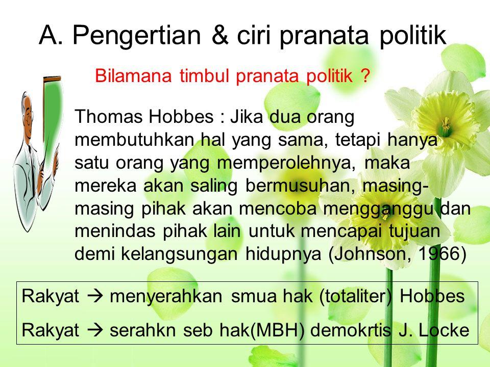 A. Pengertian & ciri pranata politik