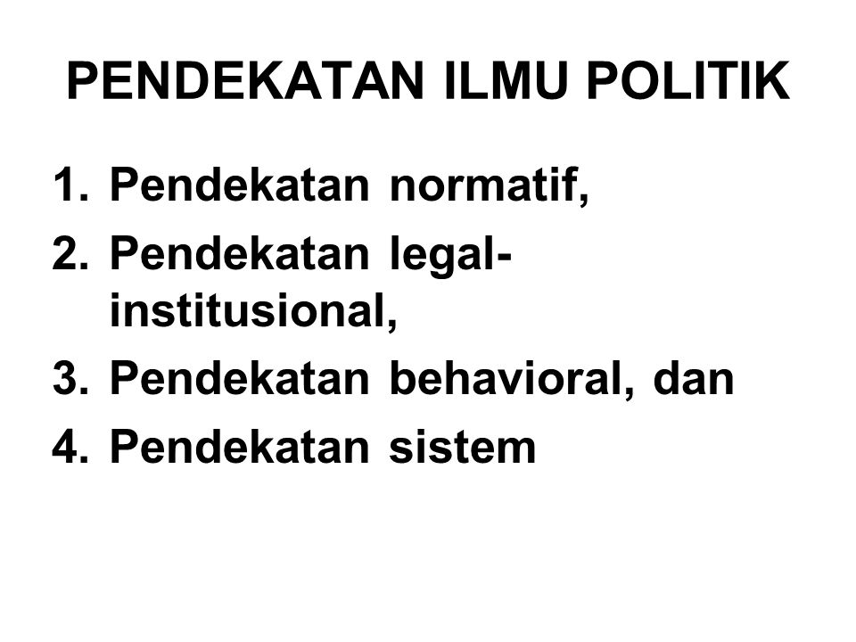 PENDEKATAN ILMU POLITIK