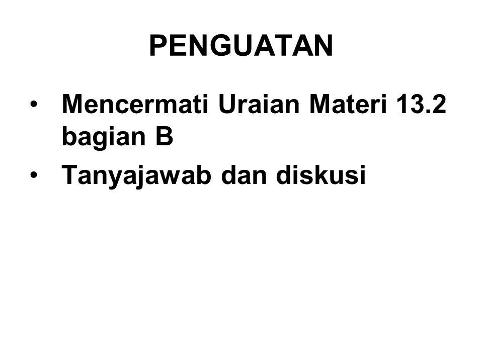 PENGUATAN Mencermati Uraian Materi 13.2 bagian B
