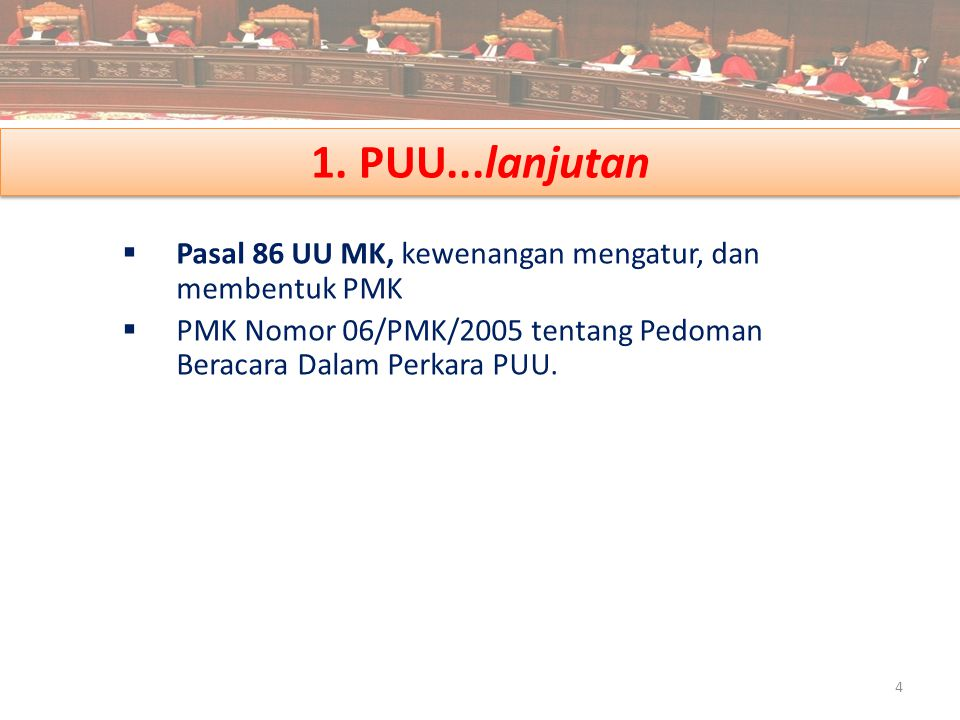 1. PUU...lanjutan Pasal 86 UU MK, kewenangan mengatur, dan membentuk PMK.