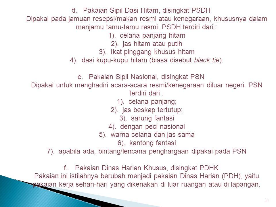 d. Pakaian Sipil Dasi Hitam, disingkat PSDH
