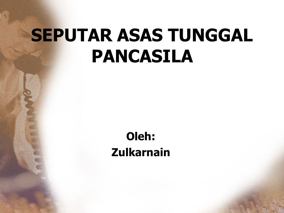 SEPUTAR ASAS TUNGGAL PANCASILA