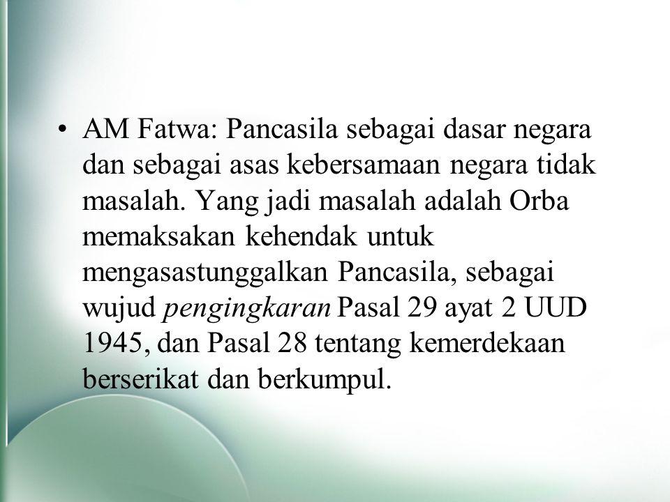 AM Fatwa: Pancasila sebagai dasar negara dan sebagai asas kebersamaan negara tidak masalah.