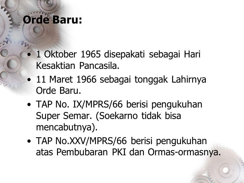 Orde Baru: 1 Oktober 1965 disepakati sebagai Hari Kesaktian Pancasila.