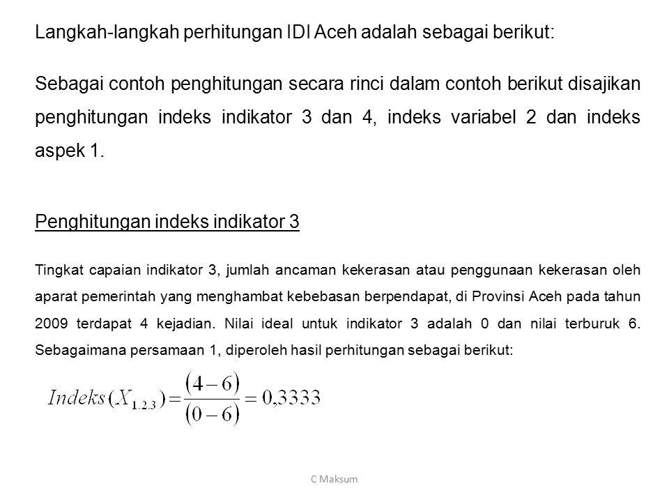 Langkah-langkah perhitungan IDI Aceh adalah sebagai berikut: