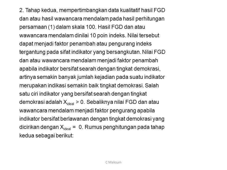 2. Tahap kedua, mempertimbangkan data kualitatif hasil FGD