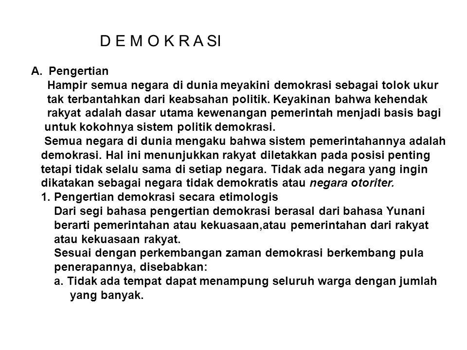 D E M O K R A SI Pengertian. Hampir semua negara di dunia meyakini demokrasi sebagai tolok ukur.