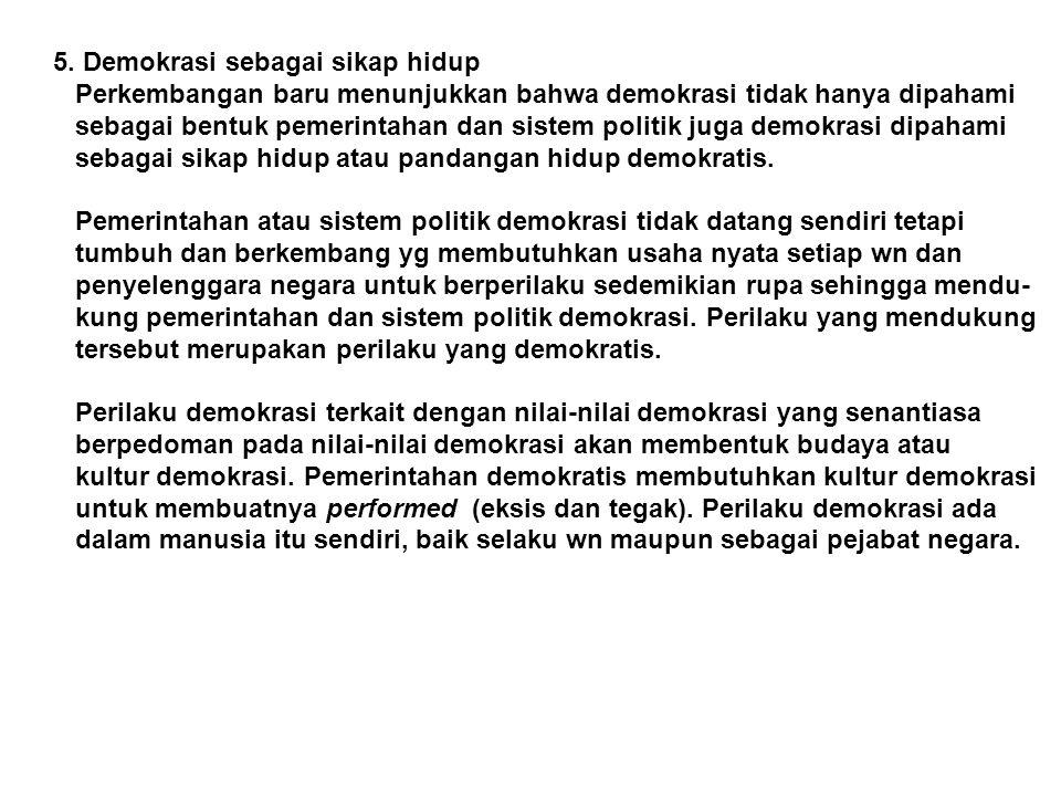 5. Demokrasi sebagai sikap hidup