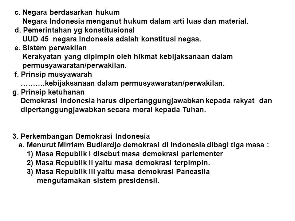 c. Negara berdasarkan hukum