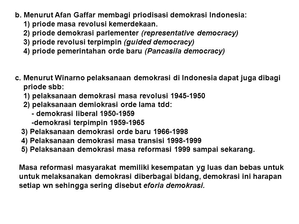 b. Menurut Afan Gaffar membagi priodisasi demokrasi Indonesia: