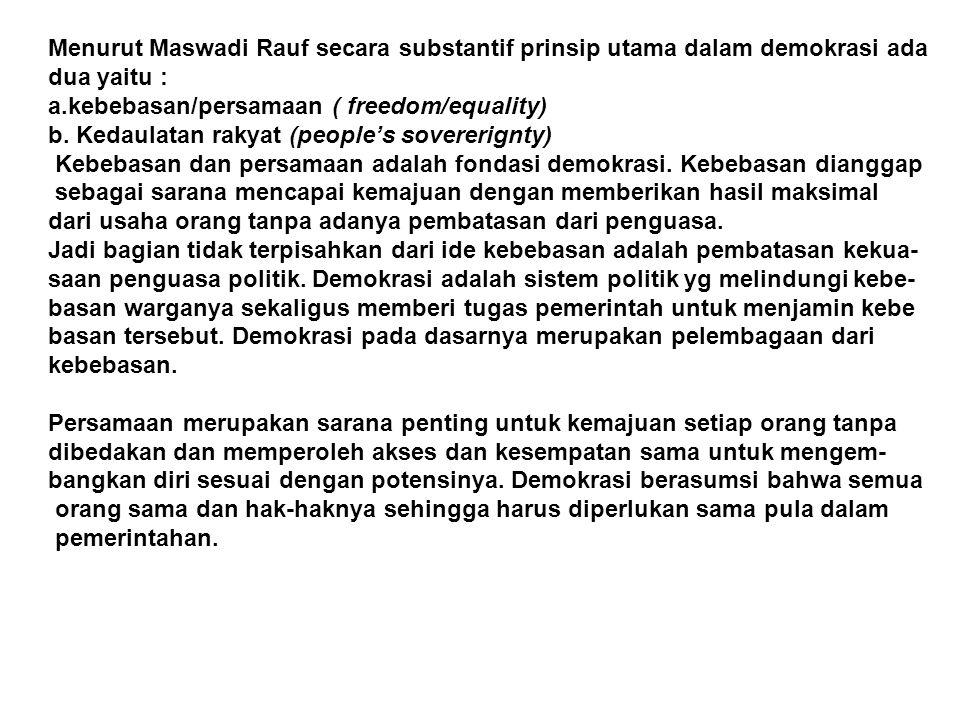 Menurut Maswadi Rauf secara substantif prinsip utama dalam demokrasi ada