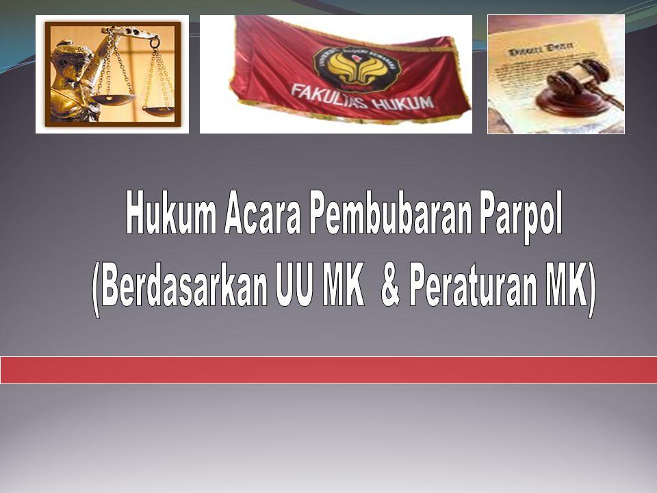 Hukum Acara Pembubaran Parpol (Berdasarkan UU MK & Peraturan MK)