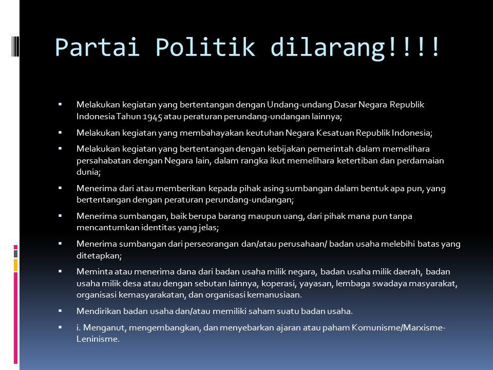 Partai Politik dilarang!!!!