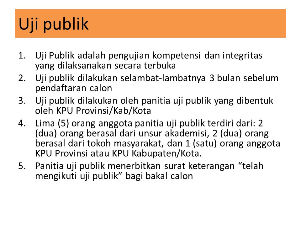Uji publik Uji Publik adalah pengujian kompetensi dan integritas yang dilaksanakan secara terbuka.