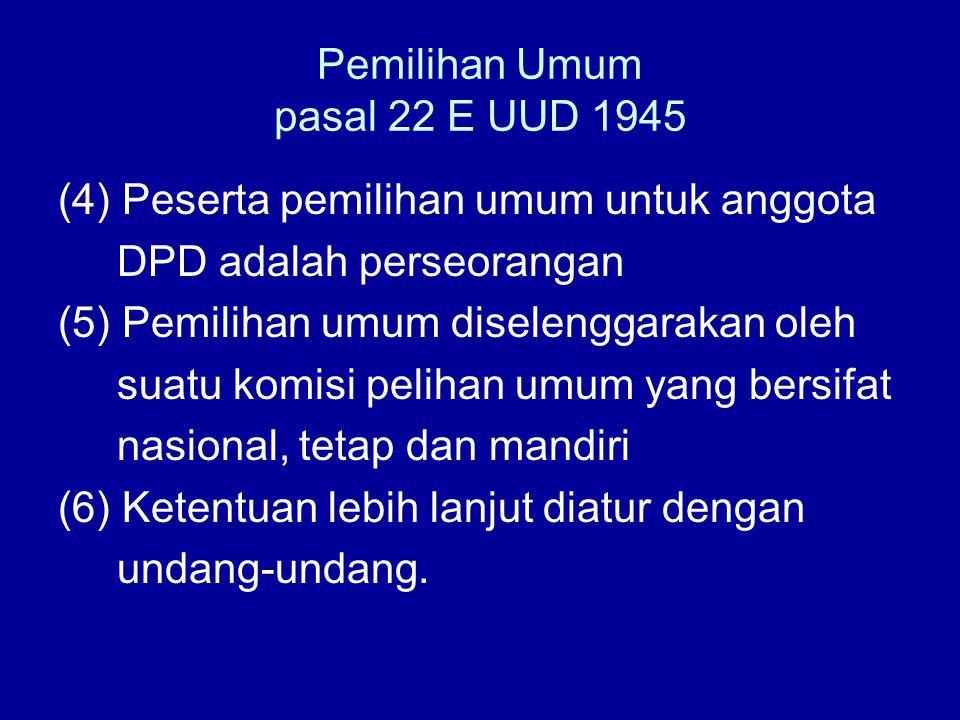 Pemilihan Umum pasal 22 E UUD 1945
