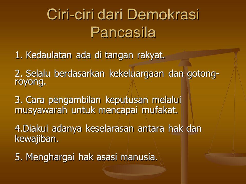 Ciri-ciri dari Demokrasi Pancasila