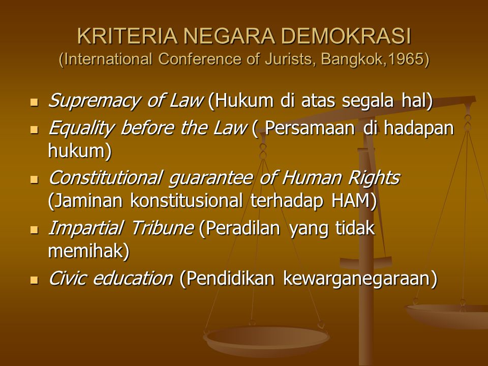KRITERIA NEGARA DEMOKRASI (International Conference of Jurists, Bangkok,1965)