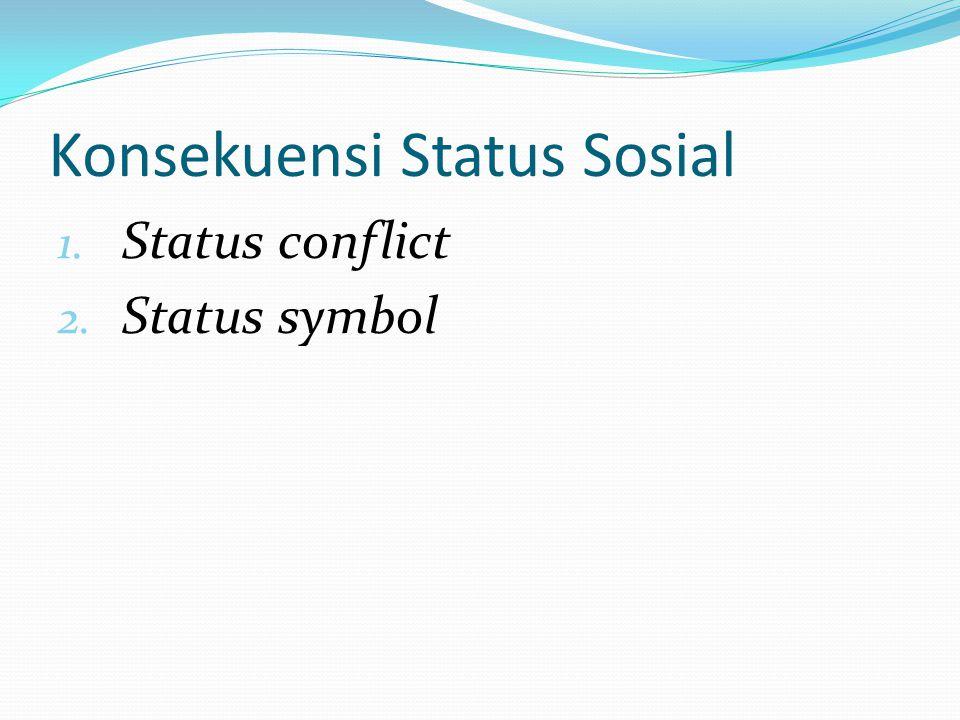 Konsekuensi Status Sosial